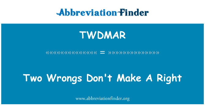 TWDMAR: Two Wrongs Don't Make A Right