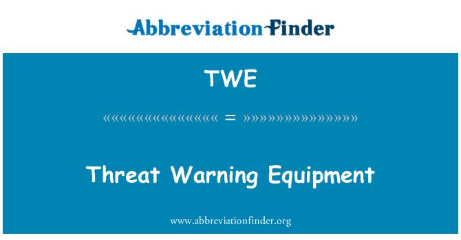 TWE: Threat Warning Equipment
