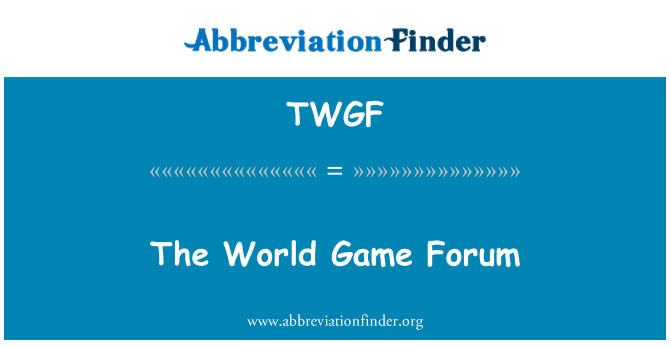 TWGF: The World Game Forum