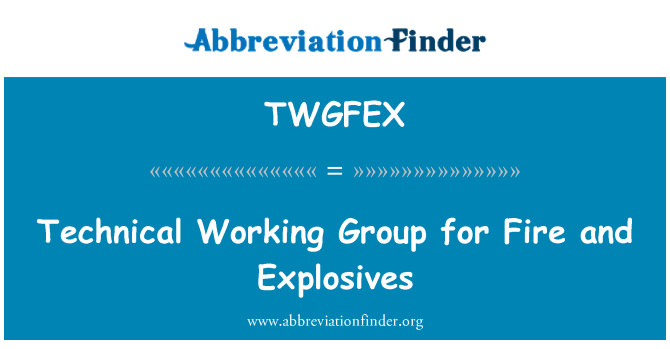 TWGFEX: Technical Working Group for Fire and Explosives