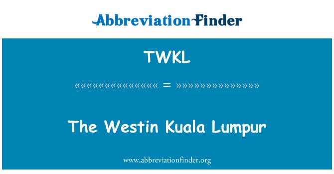 TWKL: The Westin Kuala Lumpur