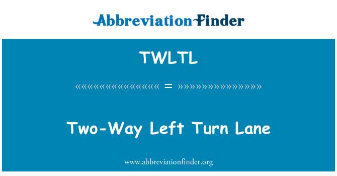 TWLTL: Two-Way Left Turn Lane