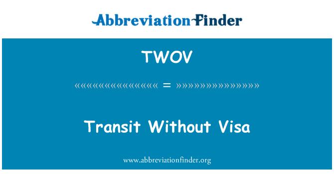TWOV: Transit Without Visa