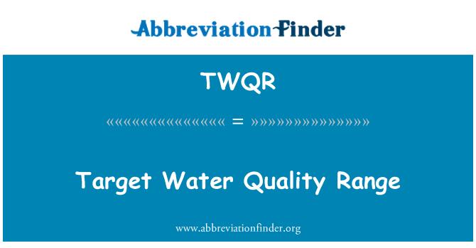 TWQR: Target Water Quality Range