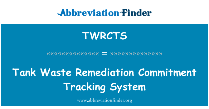 TWRCTS: Tank Waste Remediation Commitment Tracking System