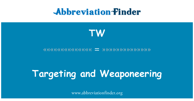 TW: Targeting and Weaponeering
