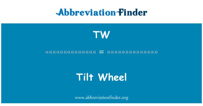 TW: Tilt Wheel