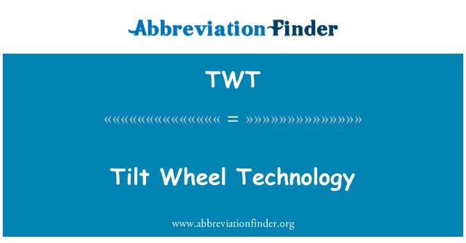 TWT: Tilt Wheel Technology