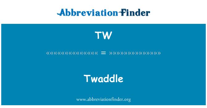TW: Twaddle