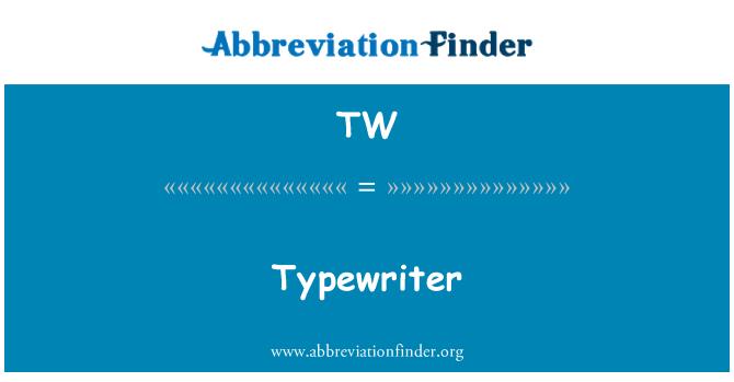 TW: Typewriter