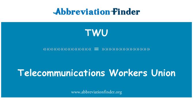 TWU: Telecommunications Workers Union