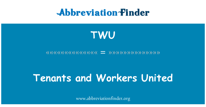 TWU: Tenants and Workers United