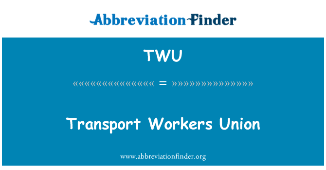 TWU: Transport Workers Union