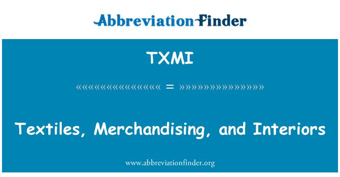 TXMI: Textiles, Merchandising, and Interiors