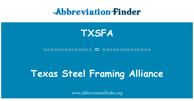 TXSFA: Texas Steel Framing Alliance