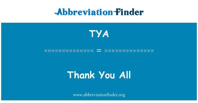 TYA: Thank You All