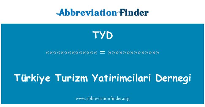 TYD: Türkiye Turizm Yatirimcilari Dernegi
