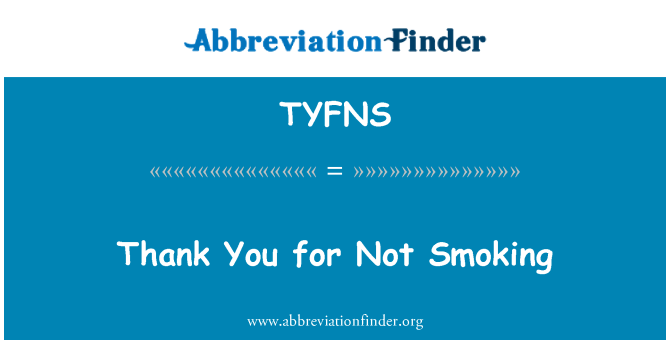 TYFNS: Thank You for Not Smoking