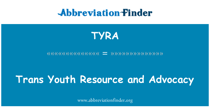 TYRA: Trans Youth Resource and Advocacy