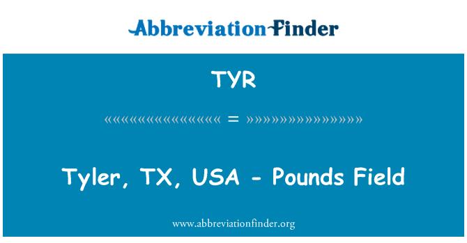 TYR: Tyler, TX, USA - libras de campo