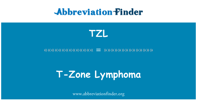 TZL: T-Zone Lymphoma