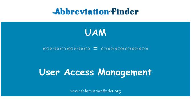 UAM: User Access Management