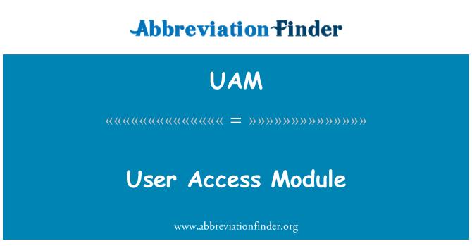 UAM: User Access Module