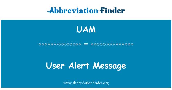 UAM: User Alert Message