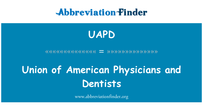 UAPD: Union of American Physicians and Dentists