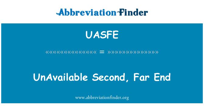 UASFE: UnAvailable Second, Far End