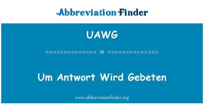 UAWG: Um Antwort Wird Gebeten