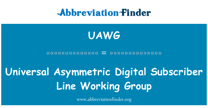 UAWG: Universal Asymmetric Digital Subscriber Line Working Group