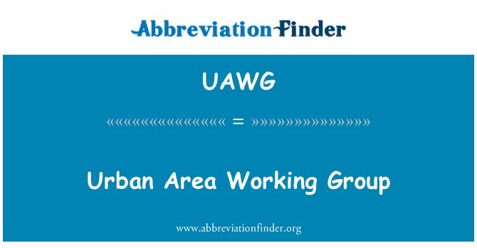 UAWG: Urban Area Working Group