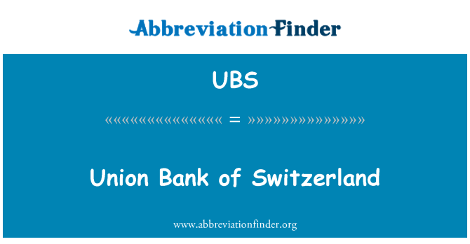 UBS: Union Bank of Switzerland
