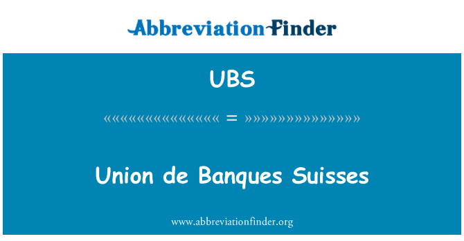 UBS: Union de Banques Suisses