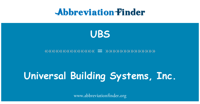 UBS: Universal Building Systems, Inc.