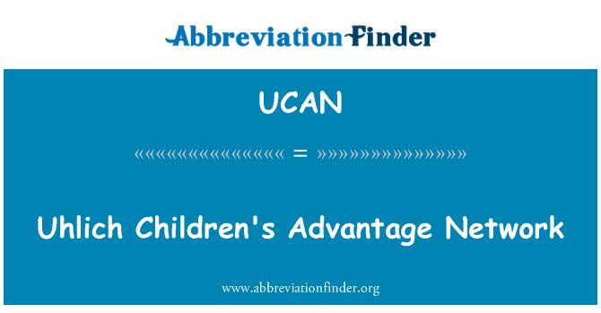 UCAN: Uhlich Children's Advantage Network