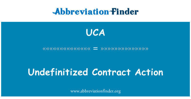 UCA: Undefinitized Contract Action