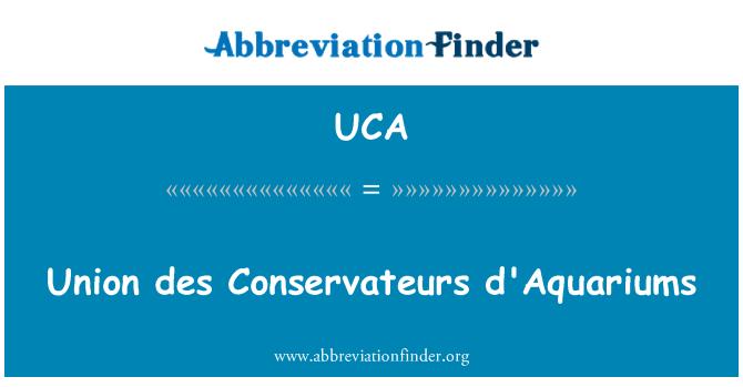 UCA: Union des Conservateurs d'Aquariums