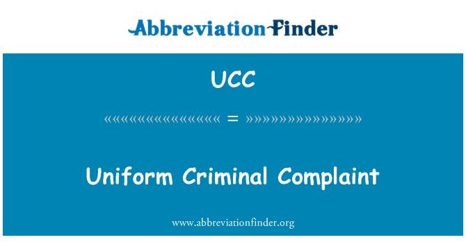 UCC: Denuncia penal uniforme
