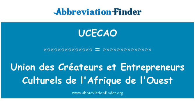 UCECAO: Union des Créateurs et Entrepreneurs Culturels de l'Afrique de l'Ouest