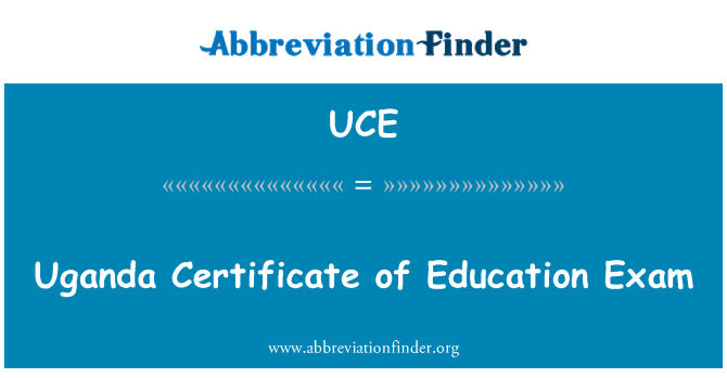 UCE: Uganda Certificate of Education Exam