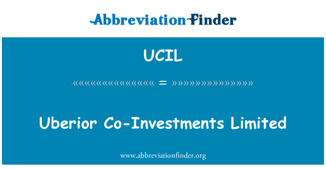 UCIL: Uberior Co Investments Limited