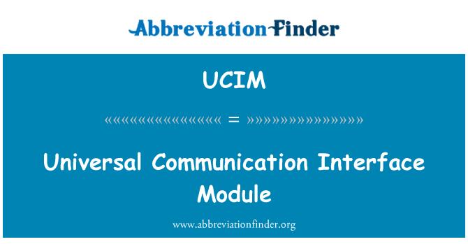 UCIM: Universal Communication Interface Module