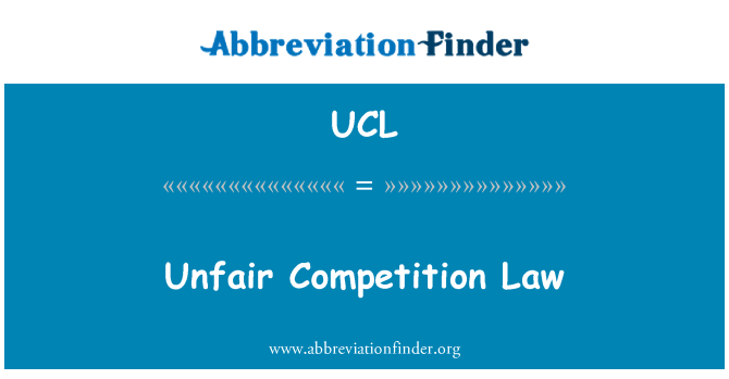 UCL: Unfair Competition Law