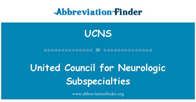 UCNS: United Council for Neurologic Subspecialties