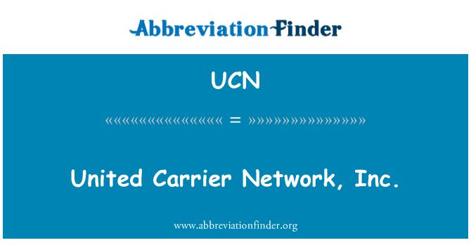 UCN: Unidos portador Network, Inc.