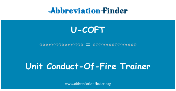 U-COFT: Unit Conduct-Of-Fire Trainer