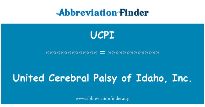 UCPI: United Cerebral Palsy of Idaho, Inc.