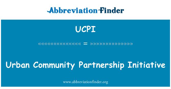 UCPI: Urban Community Partnership Initiative